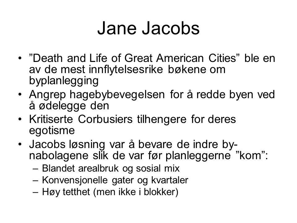 Jane Jacobs Death and Life of Great American Cities ble en av de mest innflytelsesrike bøkene om byplanlegging.