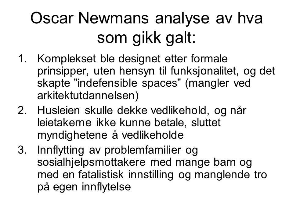 Oscar Newmans analyse av hva som gikk galt:
