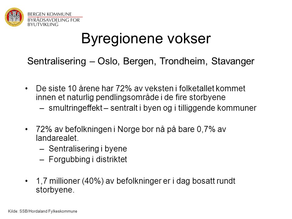 Sentralisering – Oslo, Bergen, Trondheim, Stavanger