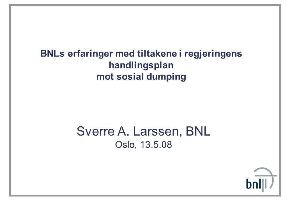 Sverre A. Larssen, BNL Oslo, 13.5.08
