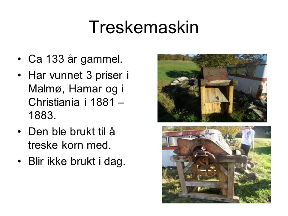 Treskemaskin Ca 133 år gammel.