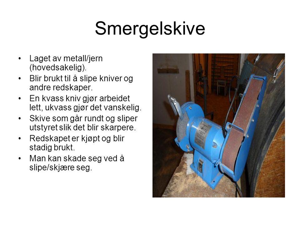 Smergelskive Laget av metall/jern (hovedsakelig).