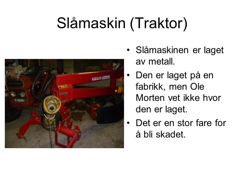 Slåmaskin (Traktor) Slåmaskinen er laget av metall.