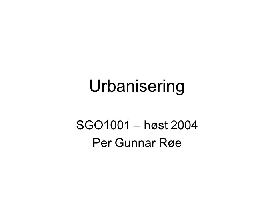 SGO1001 – høst 2004 Per Gunnar Røe