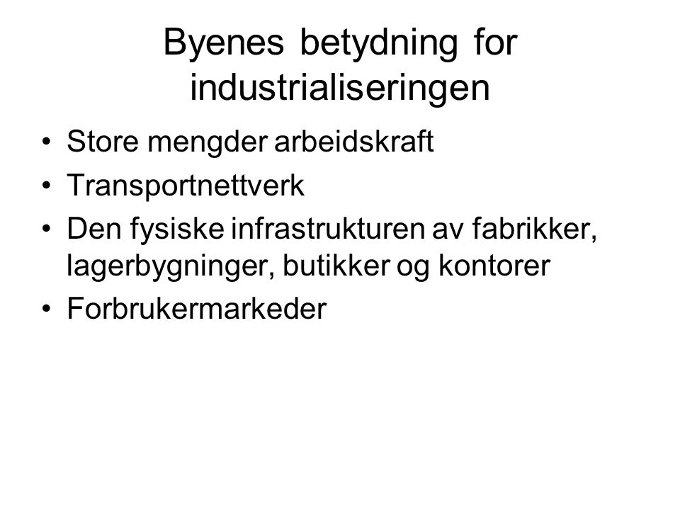 Byenes betydning for industrialiseringen