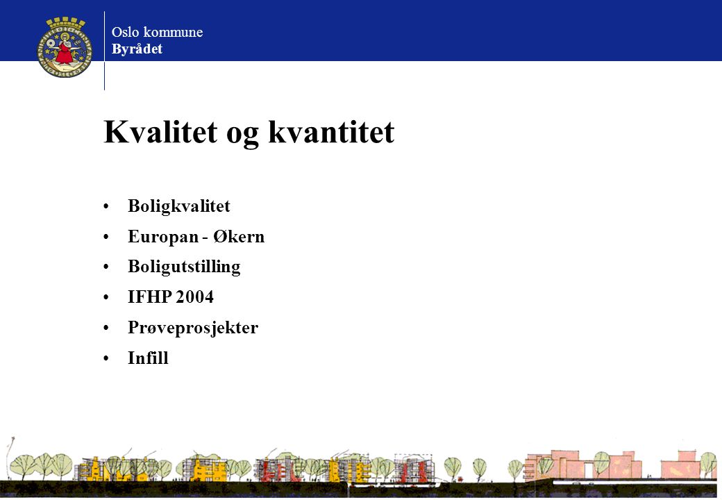 Kvalitet og kvantitet Boligkvalitet Europan - Økern Boligutstilling