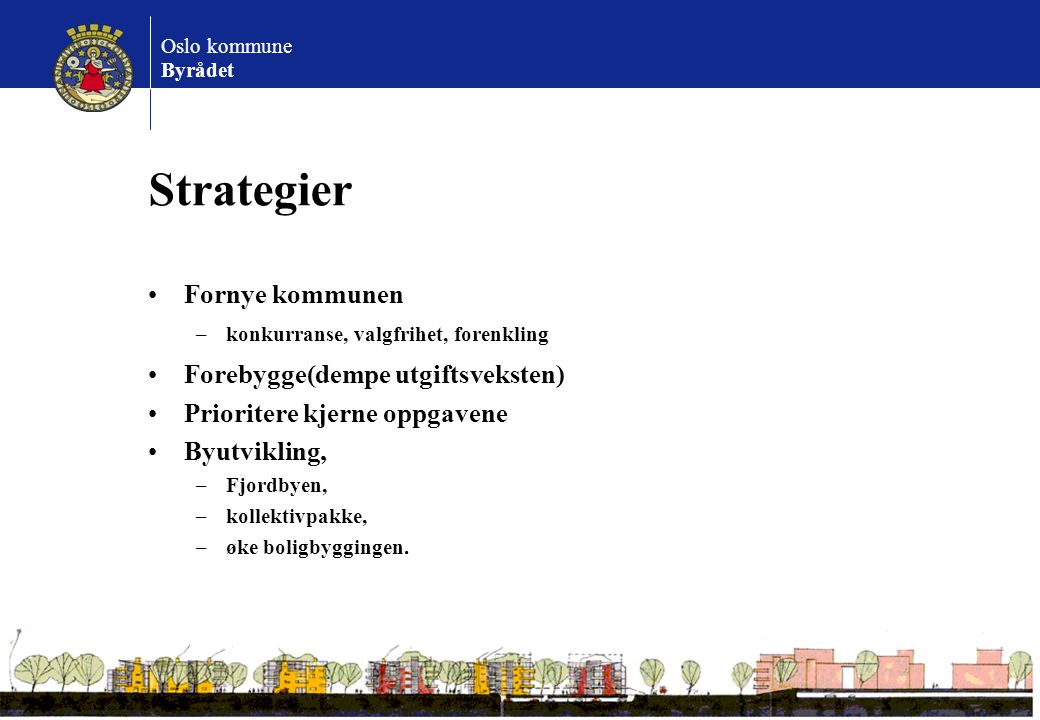 Strategier Fornye kommunen Forebygge(dempe utgiftsveksten)