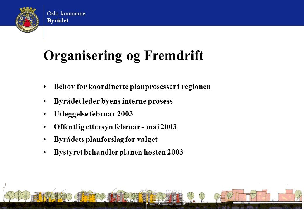 Organisering og Fremdrift