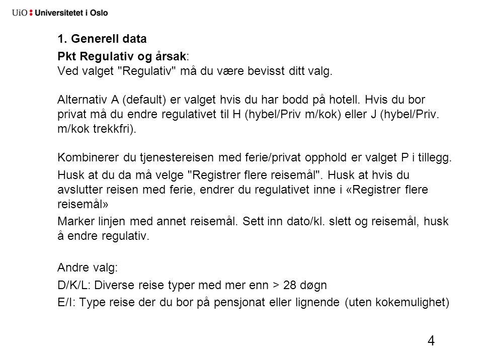 1. Generell data Pkt Regulativ og årsak: Ved valget Regulativ må du være bevisst ditt valg.
