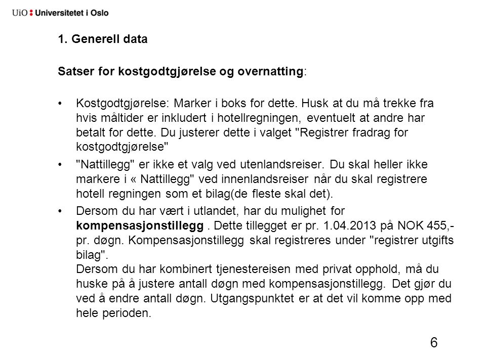 1. Generell data Satser for kostgodtgjørelse og overnatting: