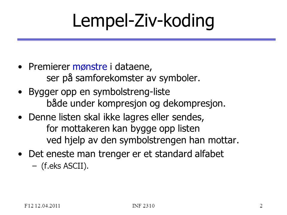 Lempel-Ziv-koding Premierer mønstre i dataene, ser på samforekomster av symboler.