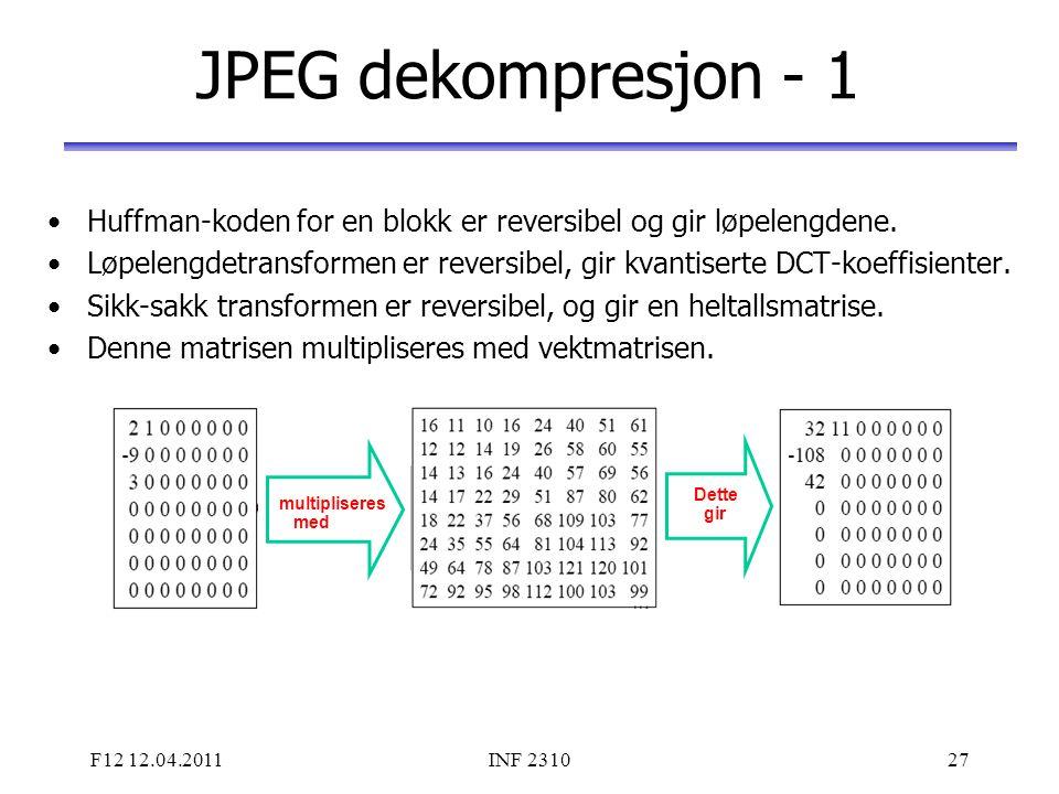 JPEG dekompresjon - 1 Huffman-koden for en blokk er reversibel og gir løpelengdene.