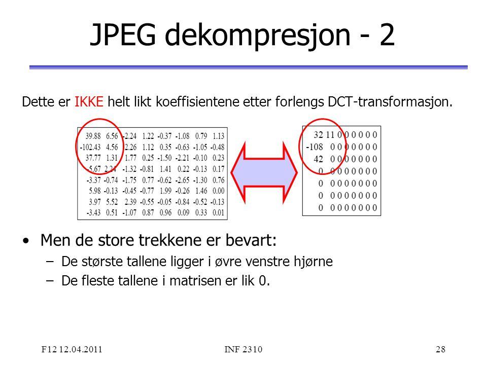 JPEG dekompresjon - 2 Men de store trekkene er bevart: