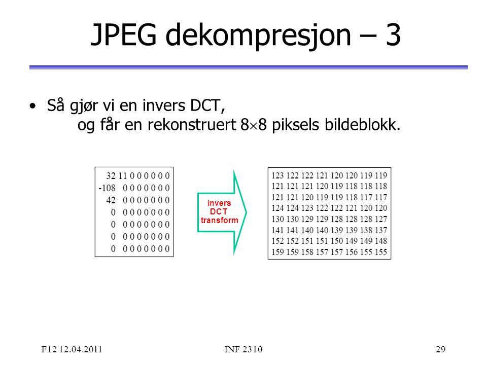 JPEG dekompresjon – 3 Så gjør vi en invers DCT, og får en rekonstruert 88 piksels bildeblokk.