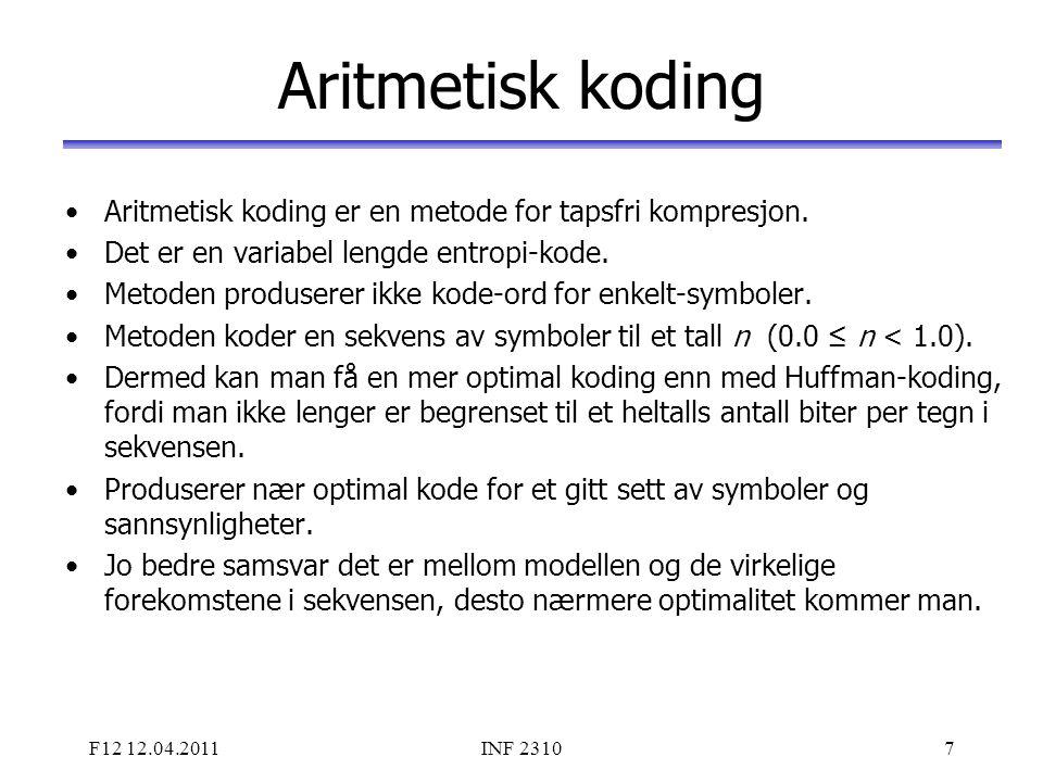 Aritmetisk koding Aritmetisk koding er en metode for tapsfri kompresjon. Det er en variabel lengde entropi-kode.