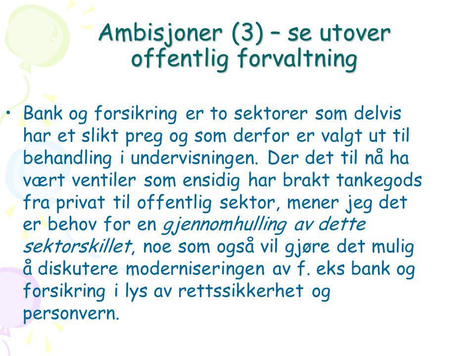 Ambisjoner (3) – se utover offentlig forvaltning