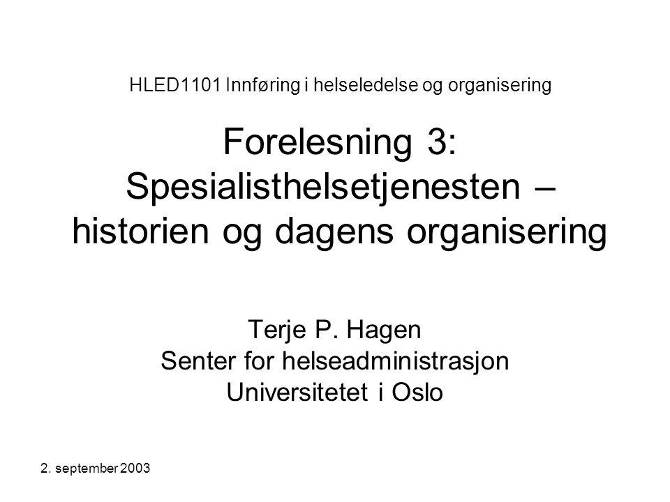 Terje P. Hagen Senter for helseadministrasjon Universitetet i Oslo