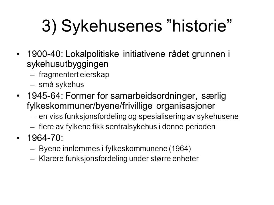 3) Sykehusenes historie