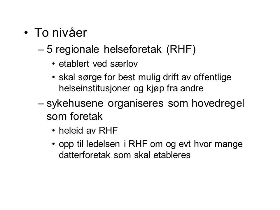 To nivåer 5 regionale helseforetak (RHF)