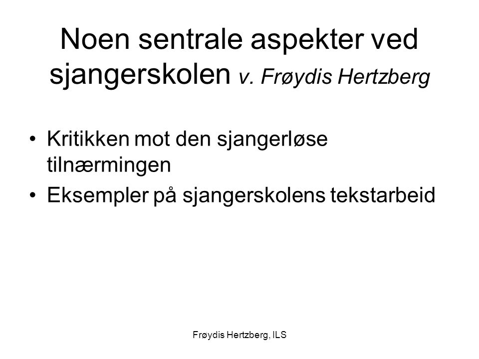 Noen sentrale aspekter ved sjangerskolen v. Frøydis Hertzberg