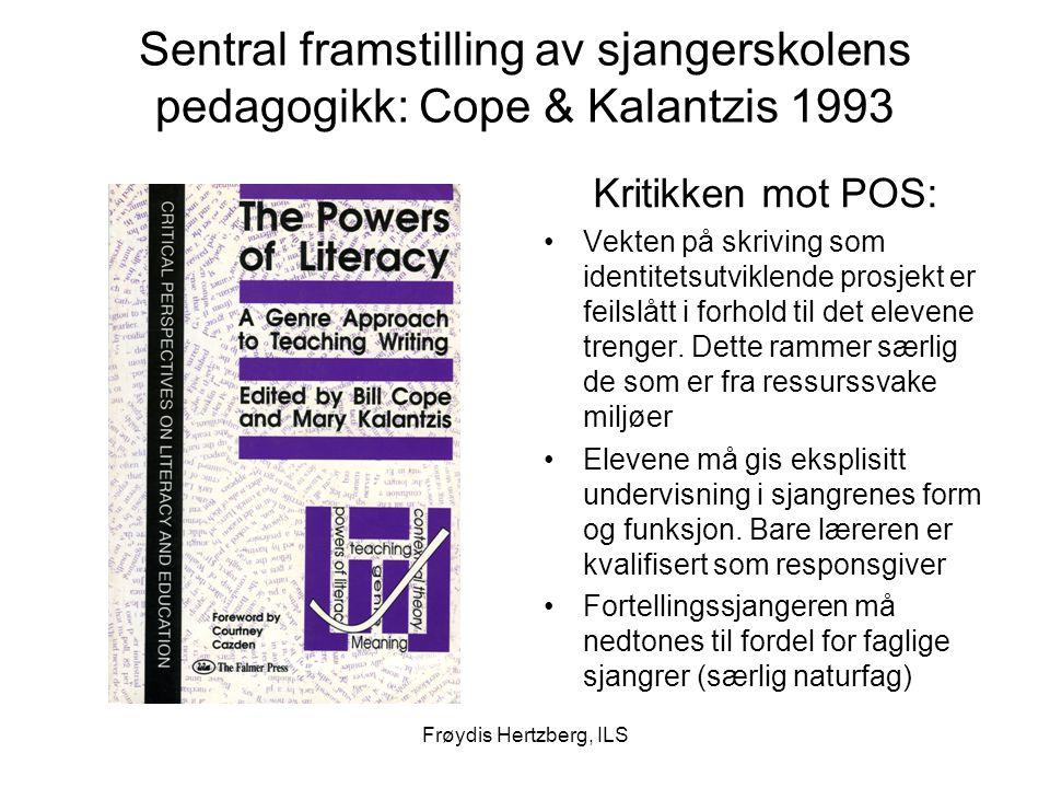 Sentral framstilling av sjangerskolens pedagogikk: Cope & Kalantzis 1993