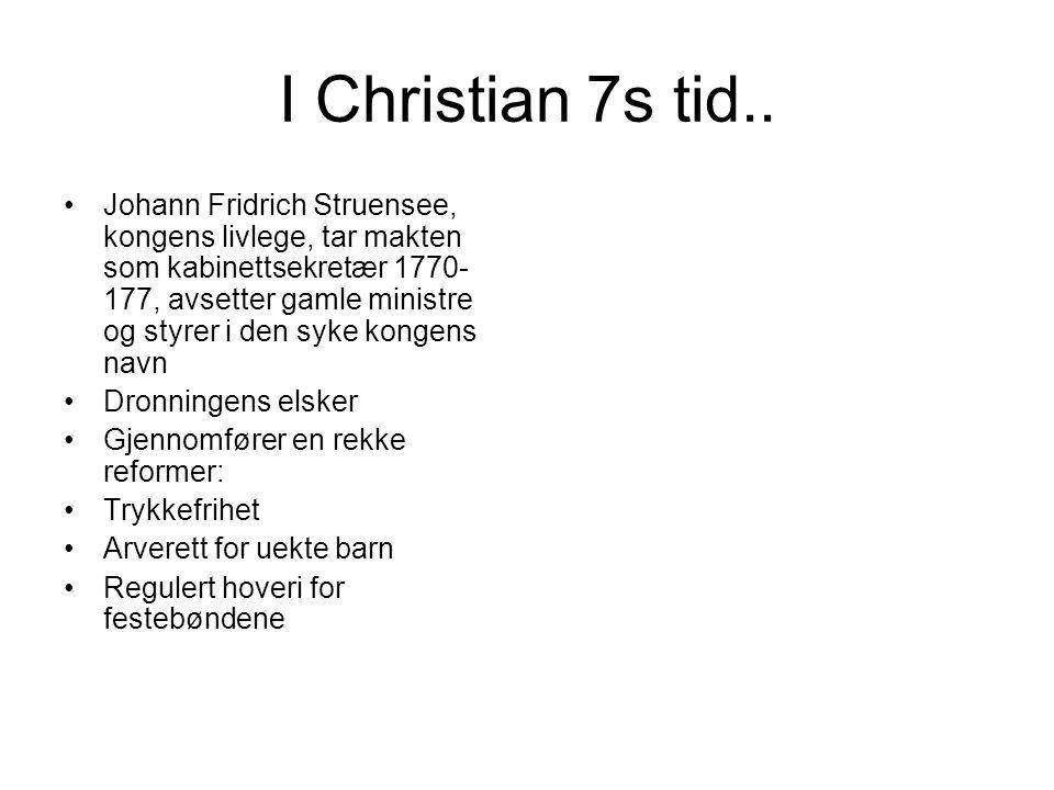 I Christian 7s tid..