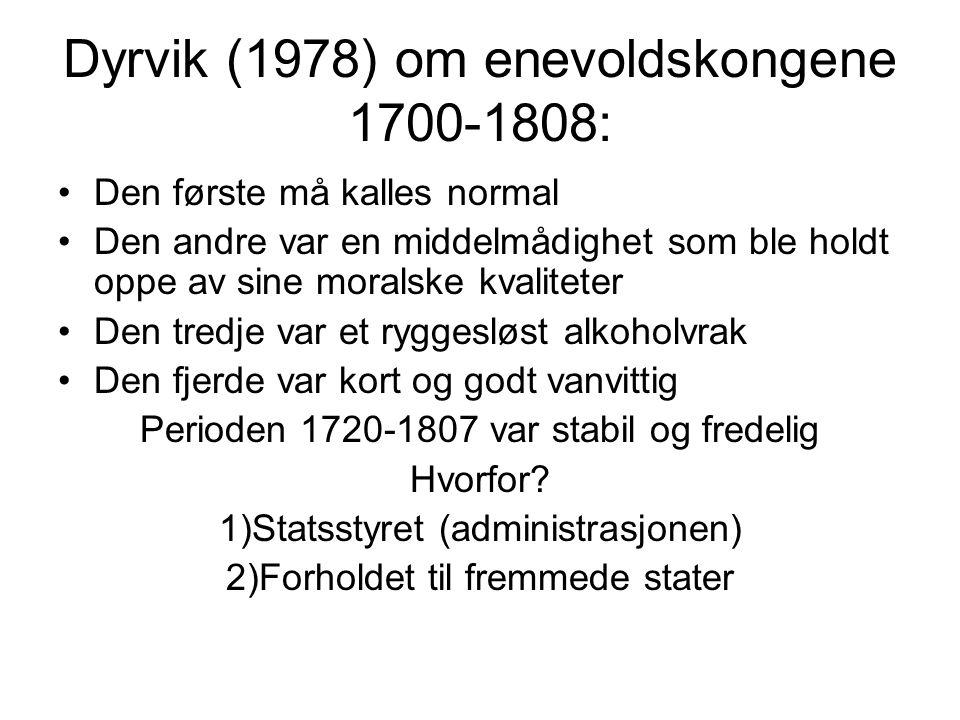 Dyrvik (1978) om enevoldskongene 1700-1808:
