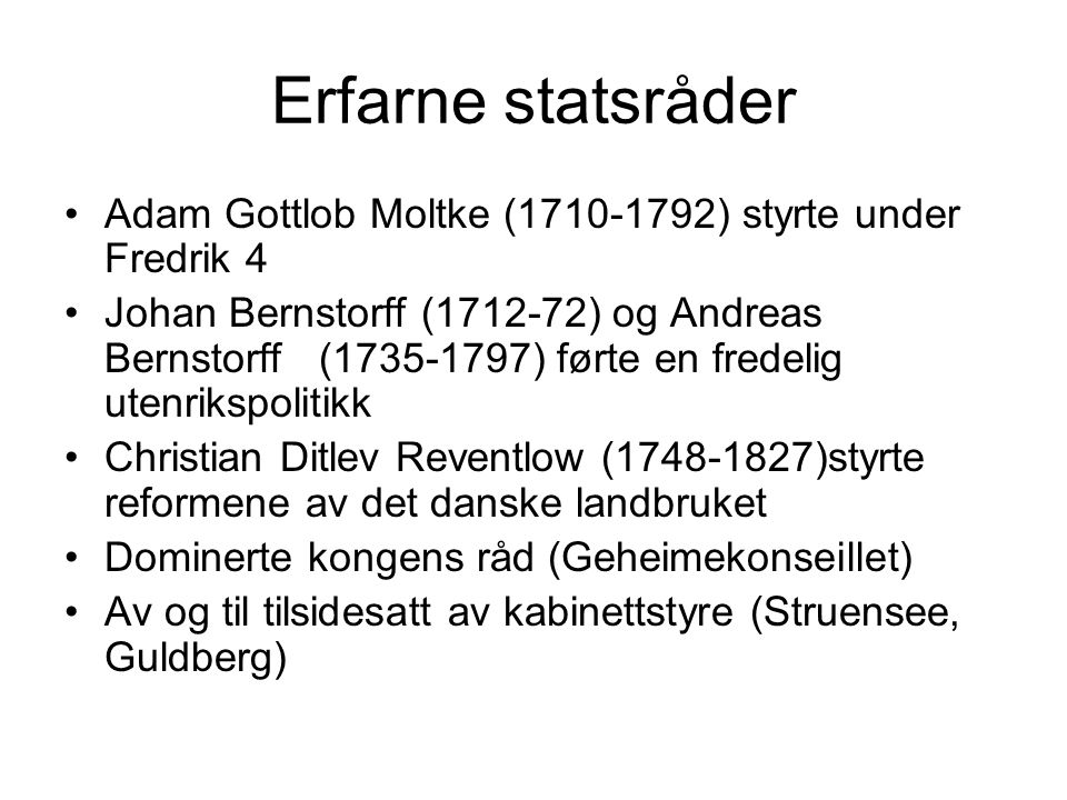 Erfarne statsråder Adam Gottlob Moltke (1710-1792) styrte under Fredrik 4.