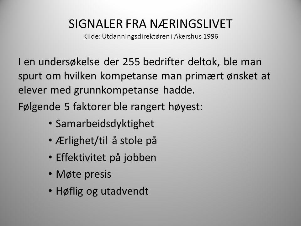 SIGNALER FRA NÆRINGSLIVET Kilde: Utdanningsdirektøren i Akershus 1996