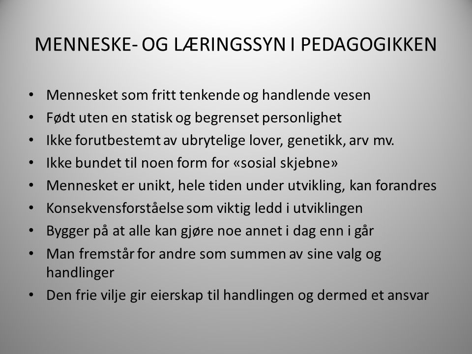 MENNESKE- OG LÆRINGSSYN I PEDAGOGIKKEN