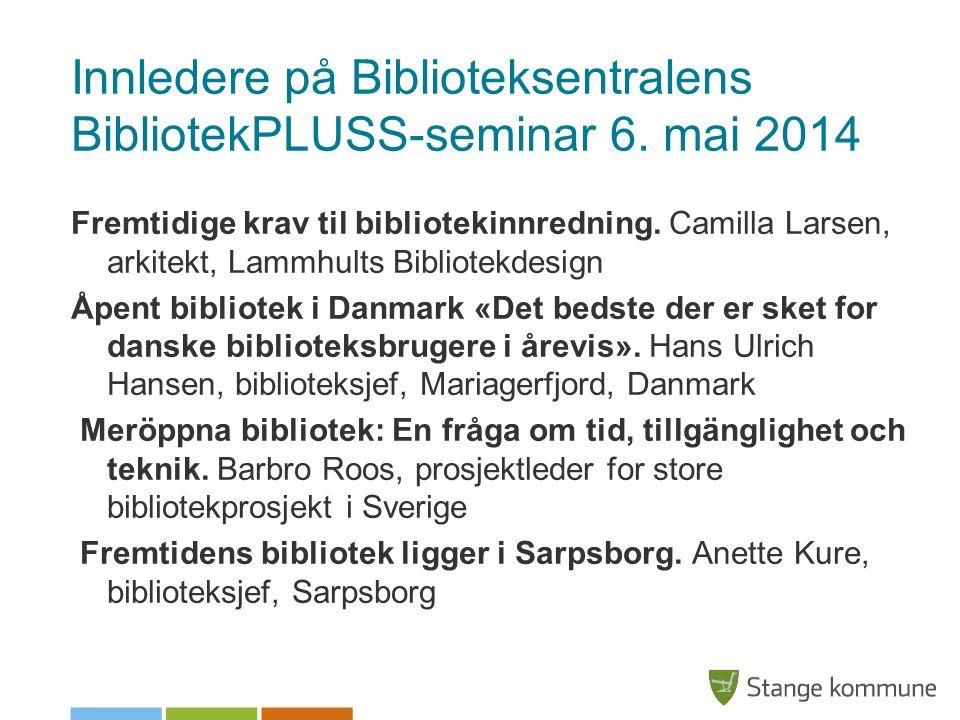 Innledere på Biblioteksentralens BibliotekPLUSS-seminar 6. mai 2014