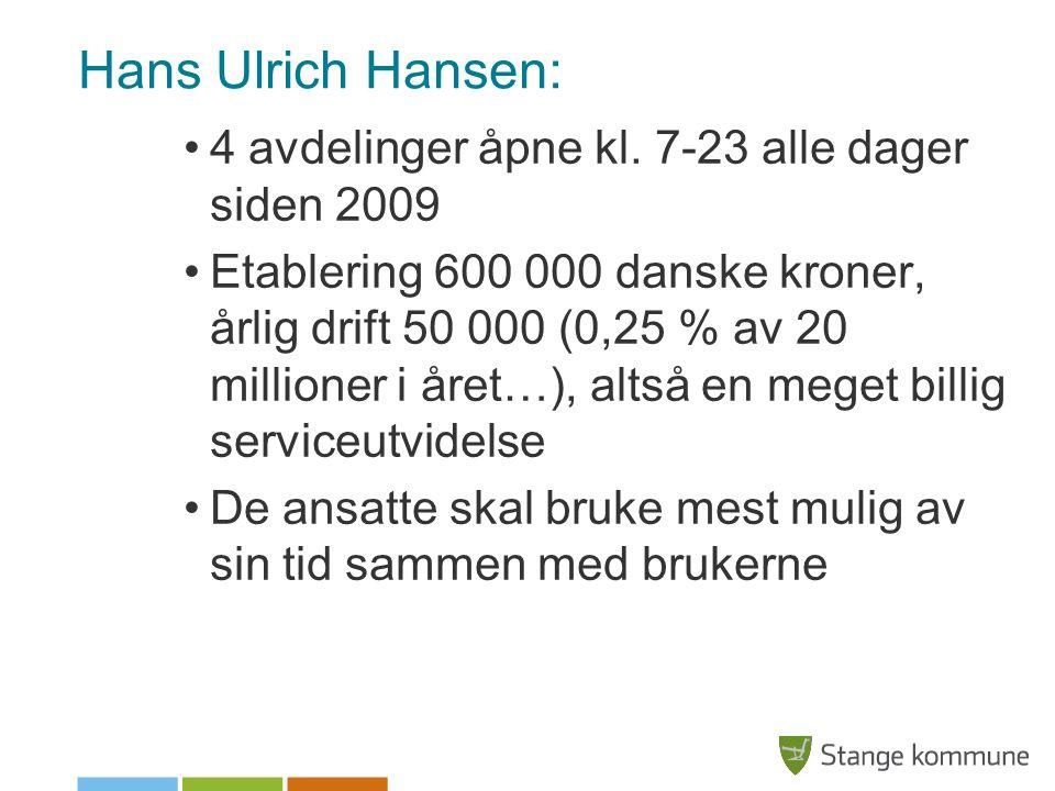 Hans Ulrich Hansen: 4 avdelinger åpne kl. 7-23 alle dager siden 2009