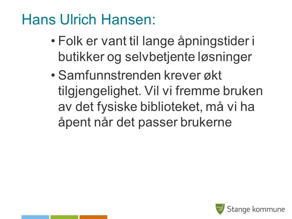 Hans Ulrich Hansen: Folk er vant til lange åpningstider i butikker og selvbetjente løsninger.