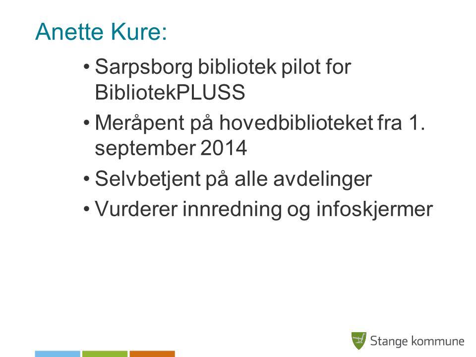 Anette Kure: Sarpsborg bibliotek pilot for BibliotekPLUSS