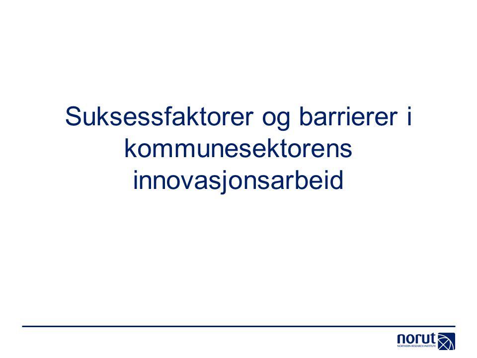 Suksessfaktorer og barrierer i kommunesektorens innovasjonsarbeid