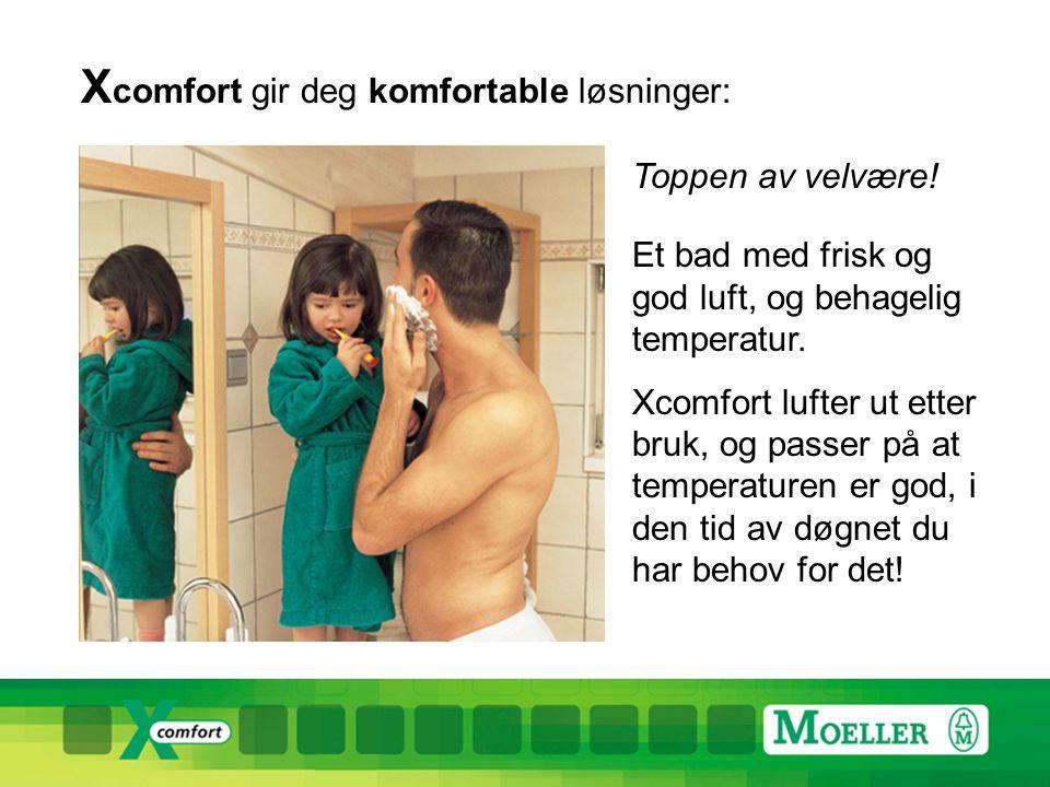Xcomfort gir deg komfortable løsninger: