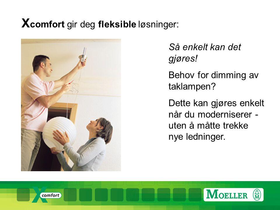 Xcomfort gir deg fleksible løsninger: