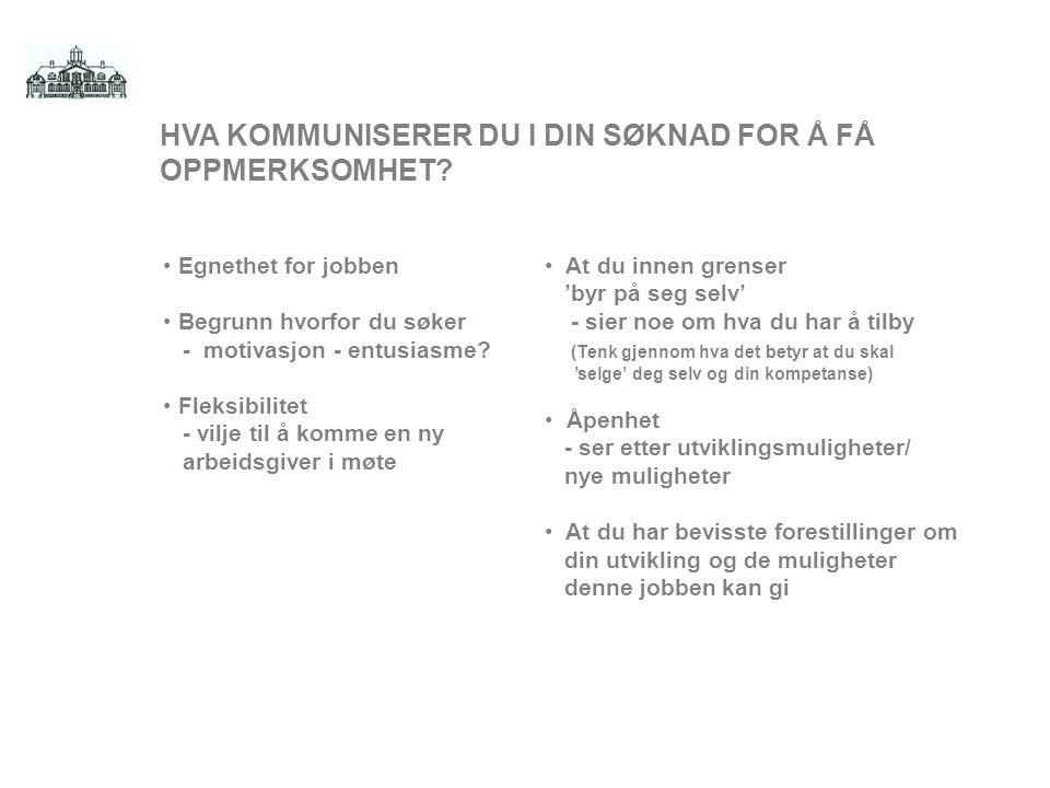 HVA KOMMUNISERER DU I DIN SØKNAD FOR Å FÅ OPPMERKSOMHET