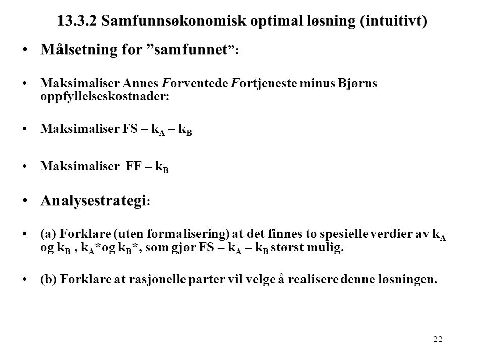 13.3.2 Samfunnsøkonomisk optimal løsning (intuitivt)