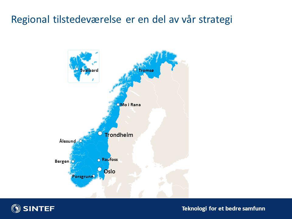 Regional tilstedeværelse er en del av vår strategi
