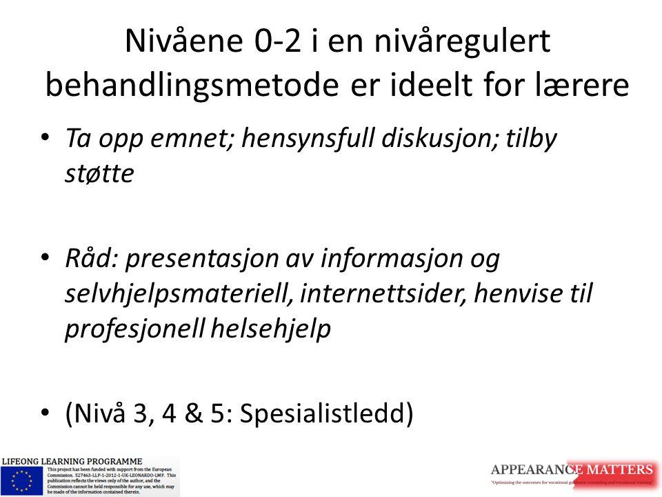 Nivåene 0-2 i en nivåregulert behandlingsmetode er ideelt for lærere