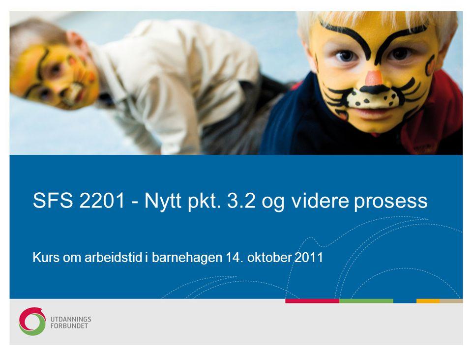 SFS 2201 - Nytt pkt. 3.2 og videre prosess