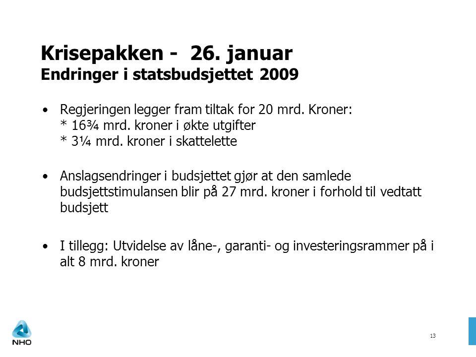 Krisepakken - 26. januar Endringer i statsbudsjettet 2009