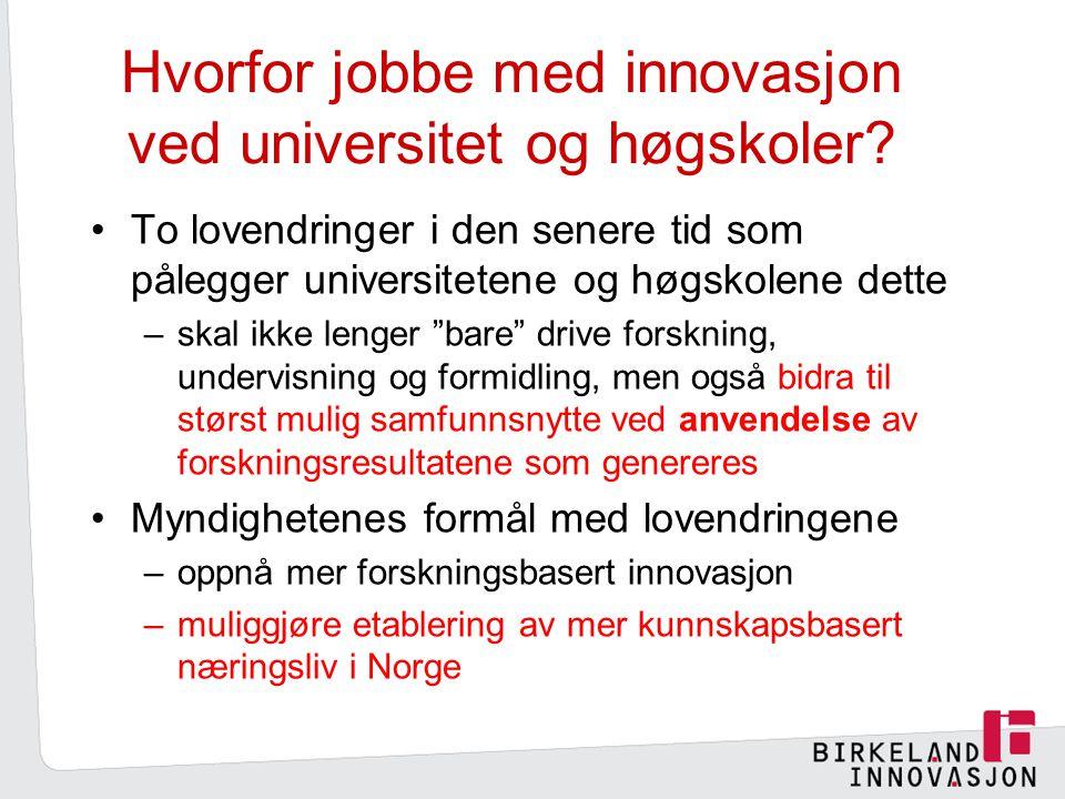 Hvorfor jobbe med innovasjon ved universitet og høgskoler