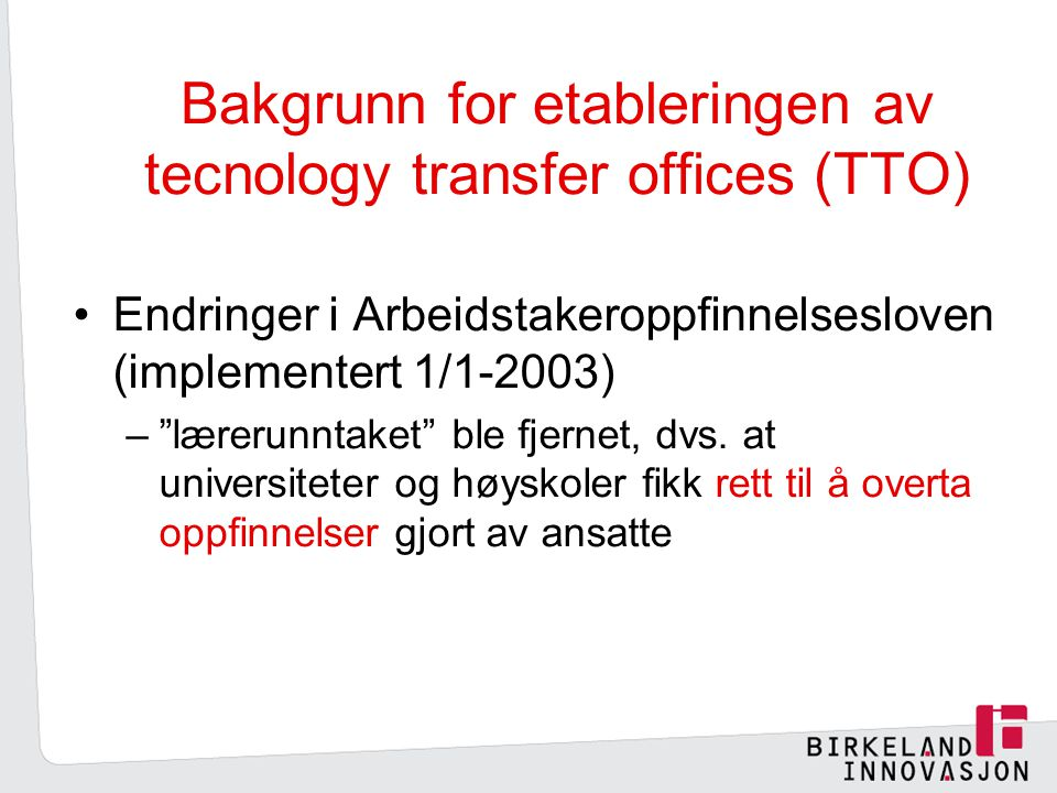 Bakgrunn for etableringen av tecnology transfer offices (TTO)