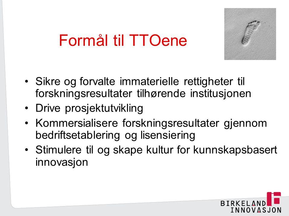 Formål til TTOene Sikre og forvalte immaterielle rettigheter til forskningsresultater tilhørende institusjonen.