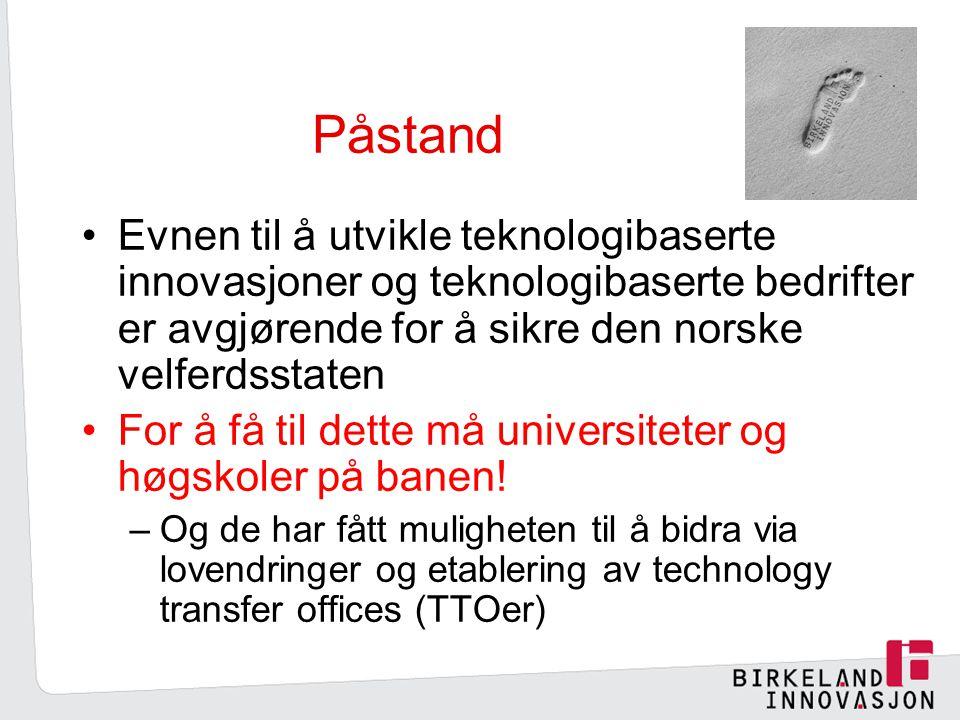 Påstand Evnen til å utvikle teknologibaserte innovasjoner og teknologibaserte bedrifter er avgjørende for å sikre den norske velferdsstaten.
