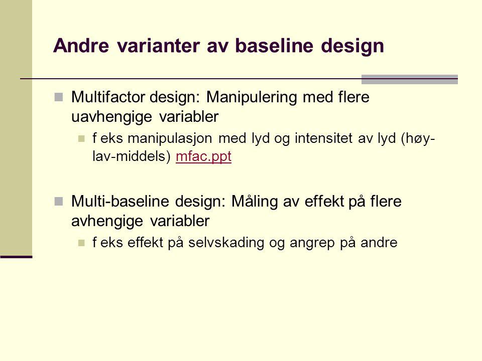 Andre varianter av baseline design
