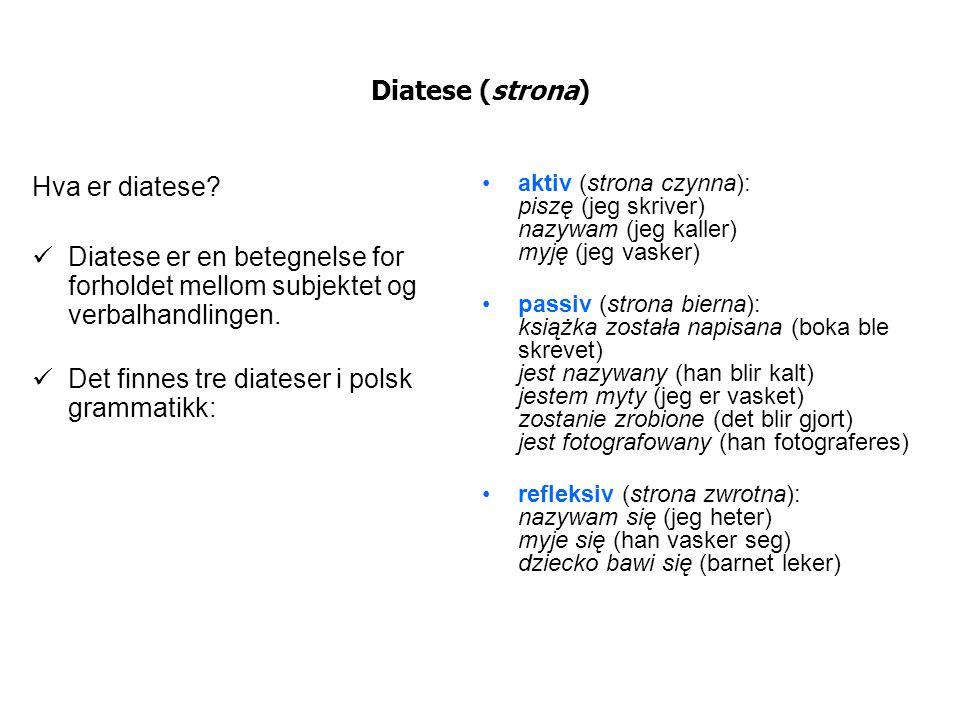 Det finnes tre diateser i polsk grammatikk:
