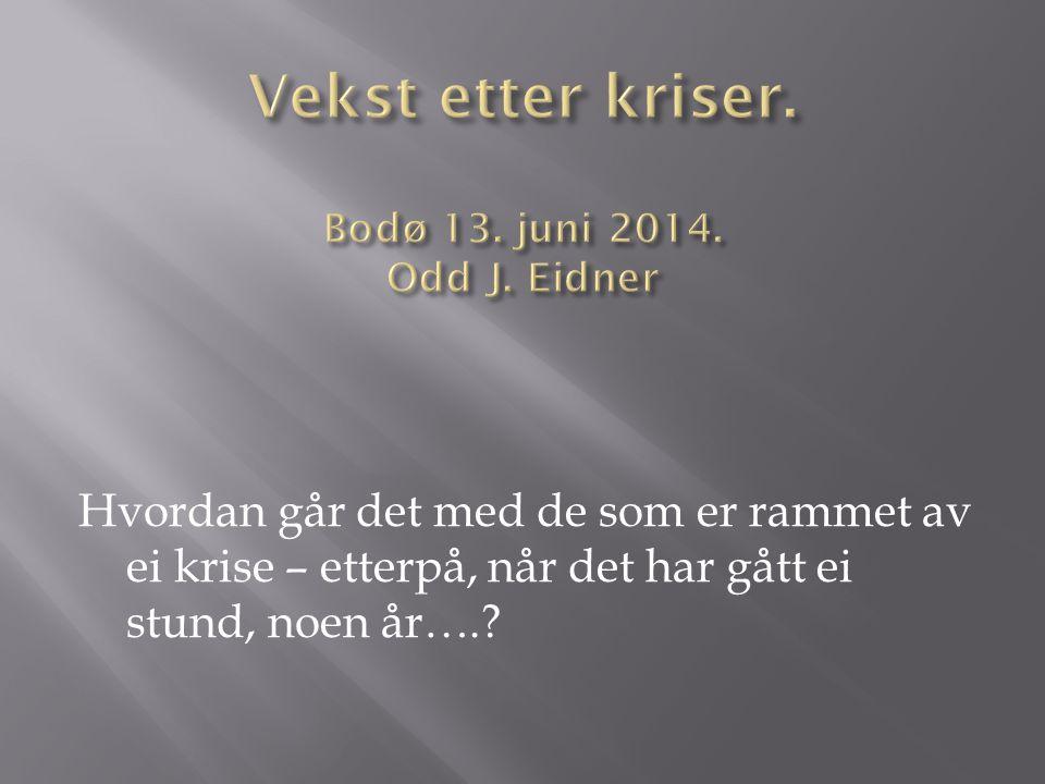 Vekst etter kriser. Bodø 13. juni 2014. Odd J. Eidner